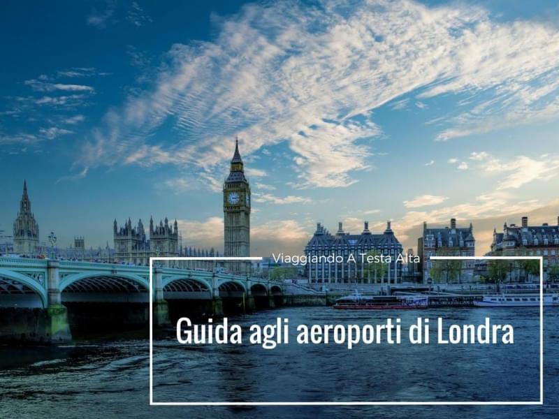 Guida agli aeroporti di Londra