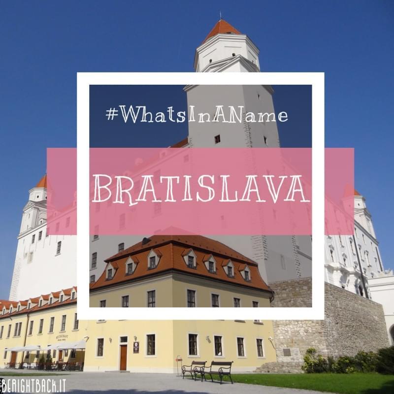 Dimmi come ti chiami e ti dirò chi sei: Bratislava
